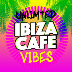 Unlimited Ibiza Cafe Vibes