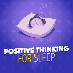 Positive Thinking for Sleep