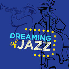 Dreaming of Jazz