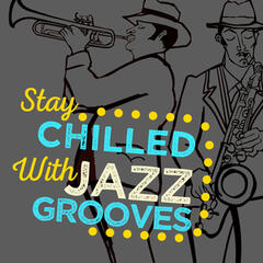 Stay Chilled with Jazz Grooves