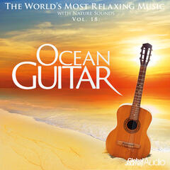 The World's Most Relaxing Music with Nature Sounds, Vol.18: Ocean Guitar