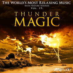 The World's Most Relaxing Music with Nature Sounds, Vol.19: Thunder Magic