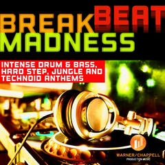 Breakbeat Madness - Intense Drum & Bass, Hardstep, Jungle and Technoid Anthems