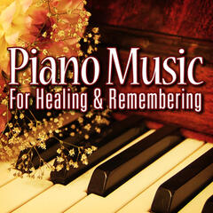 Piano Music for Healing and Remembering