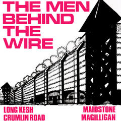 The Men Behind the Wire