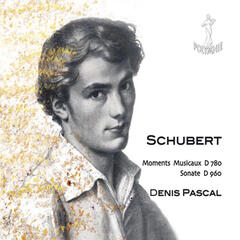 Schubert: Moments musicaux, D. 780 - Sonate, D. 960