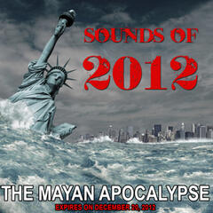 Sounds of 2012 - The Mayan Apocalypse