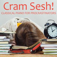 Cram Sesh - Classical Piano for Procrastinators