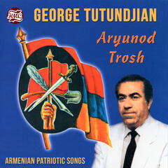Aryunod Trosh: Armenian Patriotic Songs