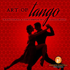 Art of Tango: Traditional and Contemporary Tango Music