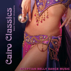 Cairo Classics: Egyptian Belly Dance Music