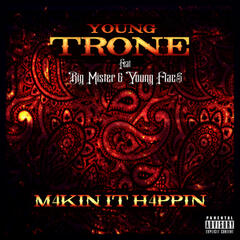 Makin It Happen (feat. Big Mister & Young Flac$)