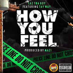 How You Feel (feat. Tay Way)