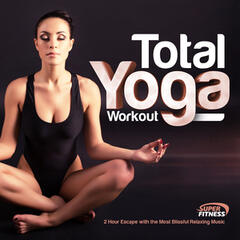 Total Yoga Workout - 2 Hour Escape with the Most Beautiful Relaxing Music