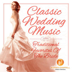 Classic Wedding Music -  Traditional Favorites of the Bride