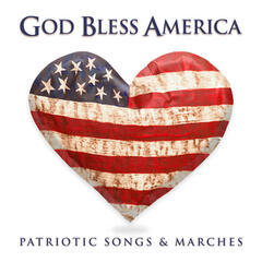 God Bless America: Patriotic Songs & Marches