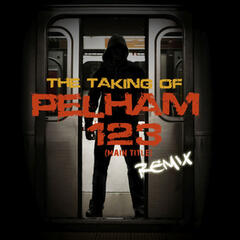 The Taking of Pelham 123 (Main Title) Remix