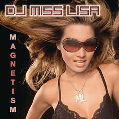 Magnetism (Continuous DJ Mix by DJ Miss Lisa)