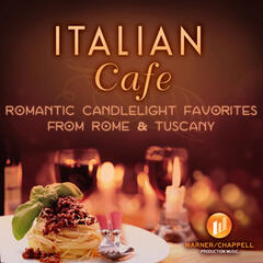 Italian Cafe - Romantic Candlelight Favorites from Rome & Tuscany