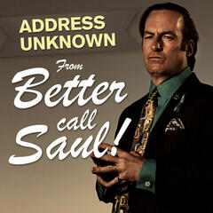 "Address Unknown (From ""Better Call Saul"")"