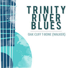 Trinity River Blues