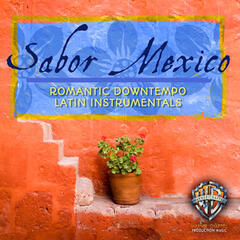 Sabor Mexico: Romantic Downtempo Latin Instrumentals