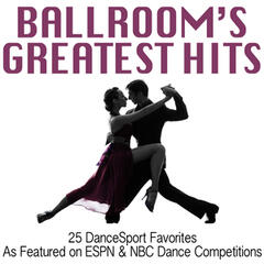 Ballroom's Greatest Hits: 25 Dancesport Favorites (As Featured on Espn & NBC Dance Competitions)