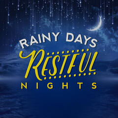 Rainy Days Restful Nights