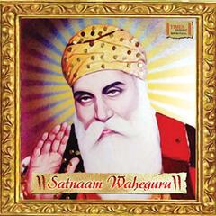 Satnaam Waheguru - Shri Guru Nanak Dhun - Single