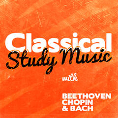 Classical Study Music with Beethoven, Chopin & Bach