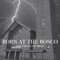 Born at the Bosco