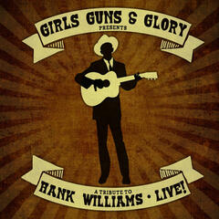 A Tribute to Hank Williams Live!