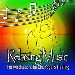 Relaxing Music for Meditation, Tai Chi, Yoga and Healing