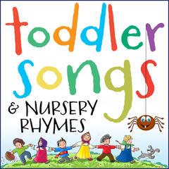 Toddler Songs & Nursery Rhymes