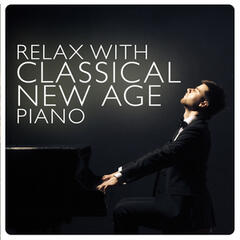Relax with Classical New Age Piano