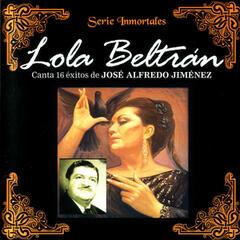 Lola Beltrán: Canta 16 éxitos de José Alfredo Jiménez