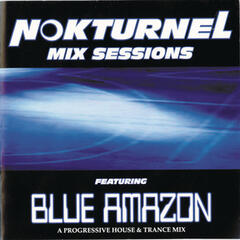 Nokturnel Mix Sessions (Continuous DJ Mix by Blue Amazon)