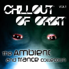Chillout of Orbit - The Ambient and Trance Collection, Vol. 1