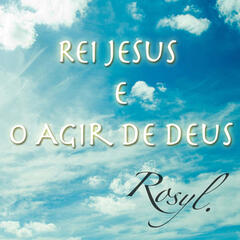 Rei Jesus e o Agir de Deus - Single