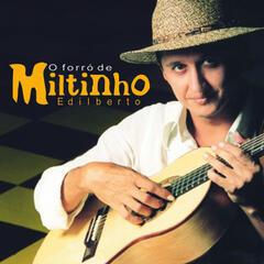 O Forró de Miltinho Edilberto - Ao Vivo