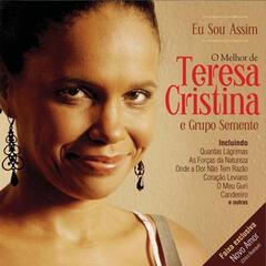 Eu Sou Assim - O Melhor de Teresa Cristina e Grupo Semente