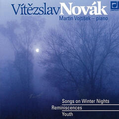 Novák: Piano Works (Songs of a Winter Nights, Reminiscences, Youth)