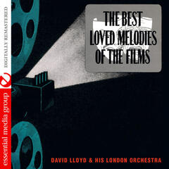 The Best Loved Melodies of the Films (Digitally Remastered)