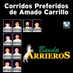 Corridos Preferidos de Amado Carrillo