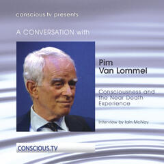Pim Van Lommel - Consciousness and the Near Death Experience