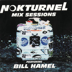 Nokturnel Mix Sessions (Continuous DJ Mix by Bill Hamel)