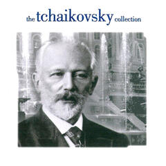 The Tchaikovsky Collection