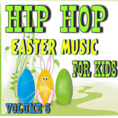 Hip Hop Easter Music: For Kids, Vol. 5 (Instrumental)