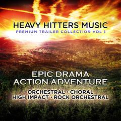 Heavy Hitters Music: Premium Trailer Collection Vol. 1 - Epic Drama Action Adventure