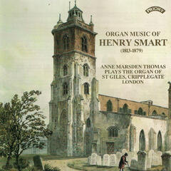 Organ Music of Henry Smart (1813-1879) / Organ of St. Giles, Cripplegate, London